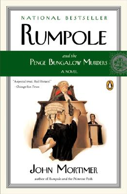 Rumpole And the Penge Bungalow Murders By Mortimer, John Clifford